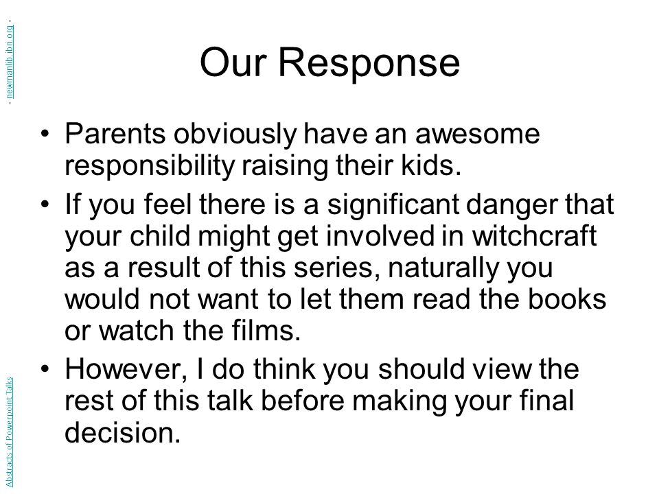 Our Response Parents obviously have an awesome responsibility raising their kids.
