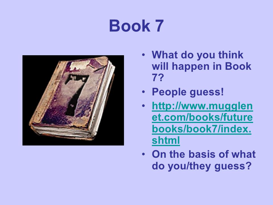 Book 7 What do you think will happen in Book 7. People guess.