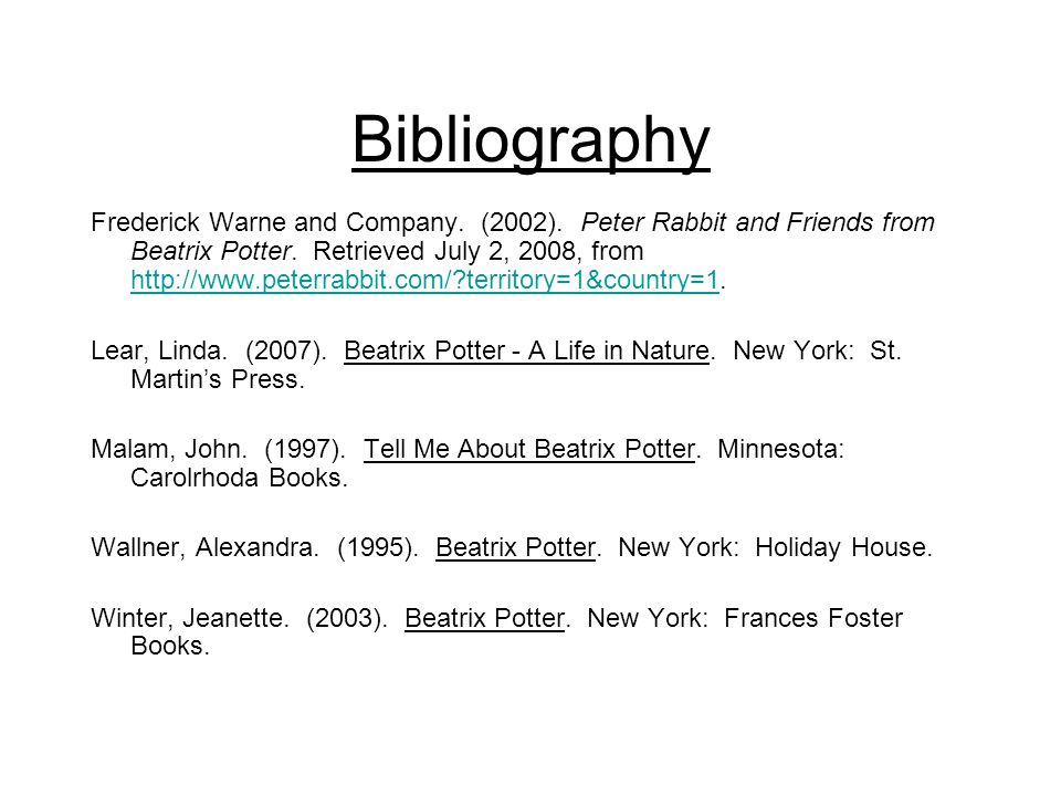 Bibliography Frederick Warne and Company.(2002). Peter Rabbit and Friends from Beatrix Potter.