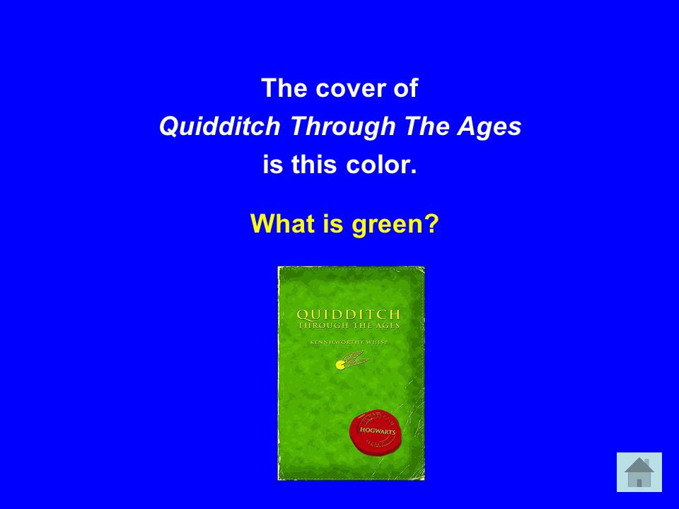 The cover of Quidditch Through The Ages is this color. What is green?