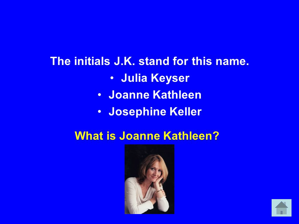 The initials J.K.stand for this name.