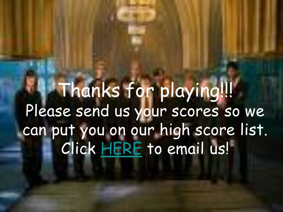 Sorry that is not the Correct Answer! To go back to the main menu please click on the picture of the cast of Harry Potter.