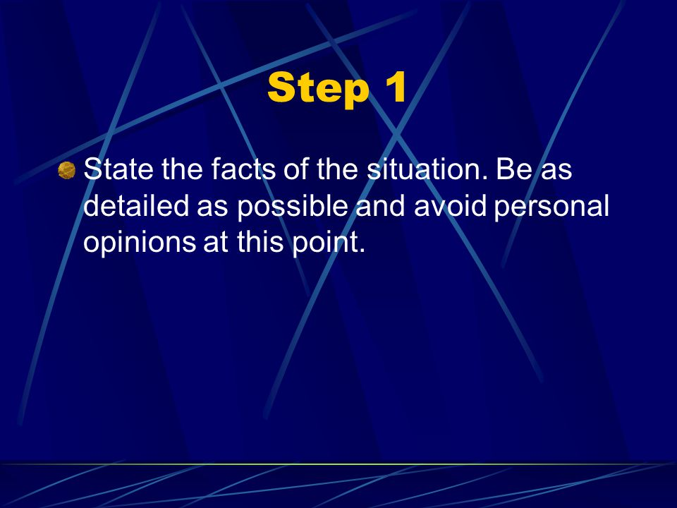Step 1 State the facts of the situation.