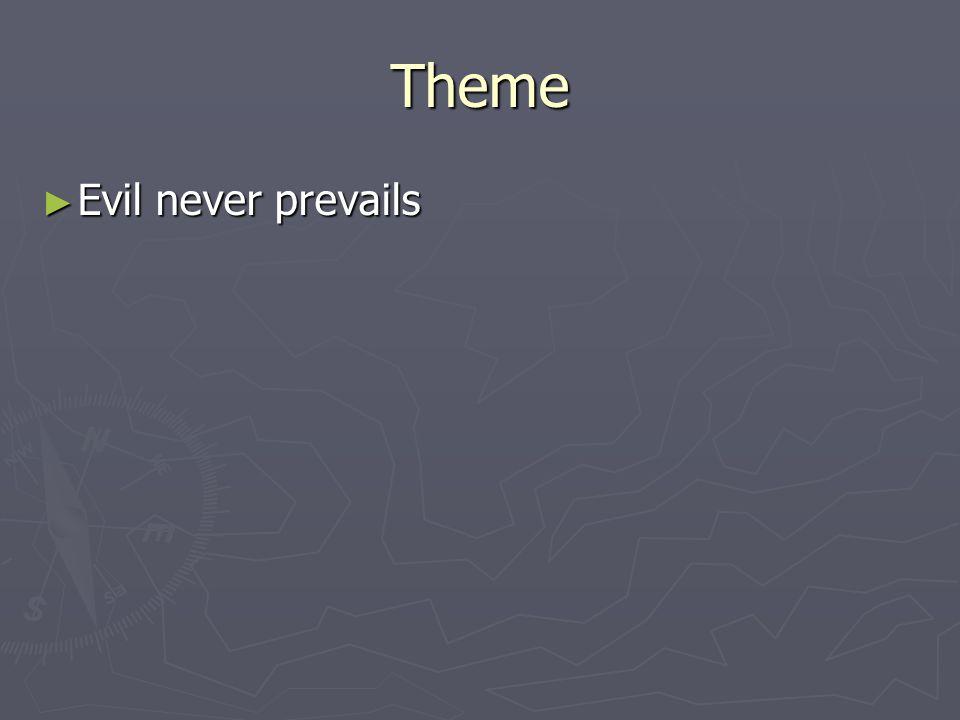 Theme ►E►E►E►Evil never prevails