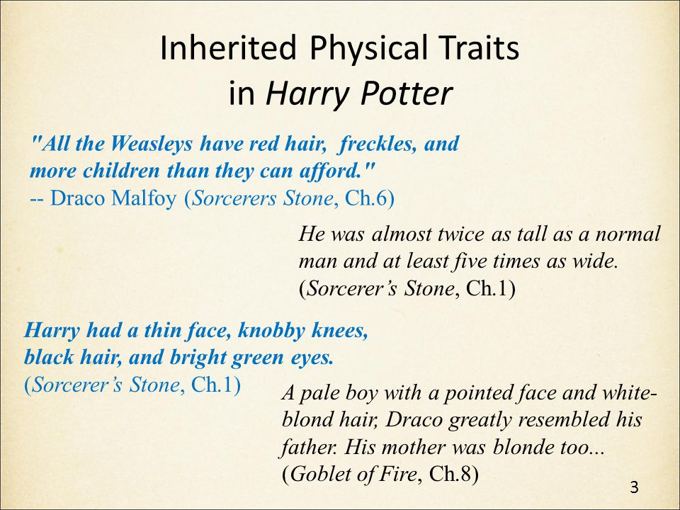 Applying Genetics to the Harry Potter Characters What are some phenotypes (observable traits) described in the four excerpts from the Harry Potter books.