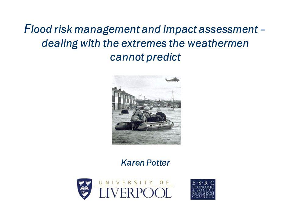 Ireland & UK IAIA Branch Event, Met Office, Exeter 2009 Karen Potter-Flood Risk & Impact Assessment / Source: Blackwell & Maltby, 2005 Floodplain Restoration 10 15