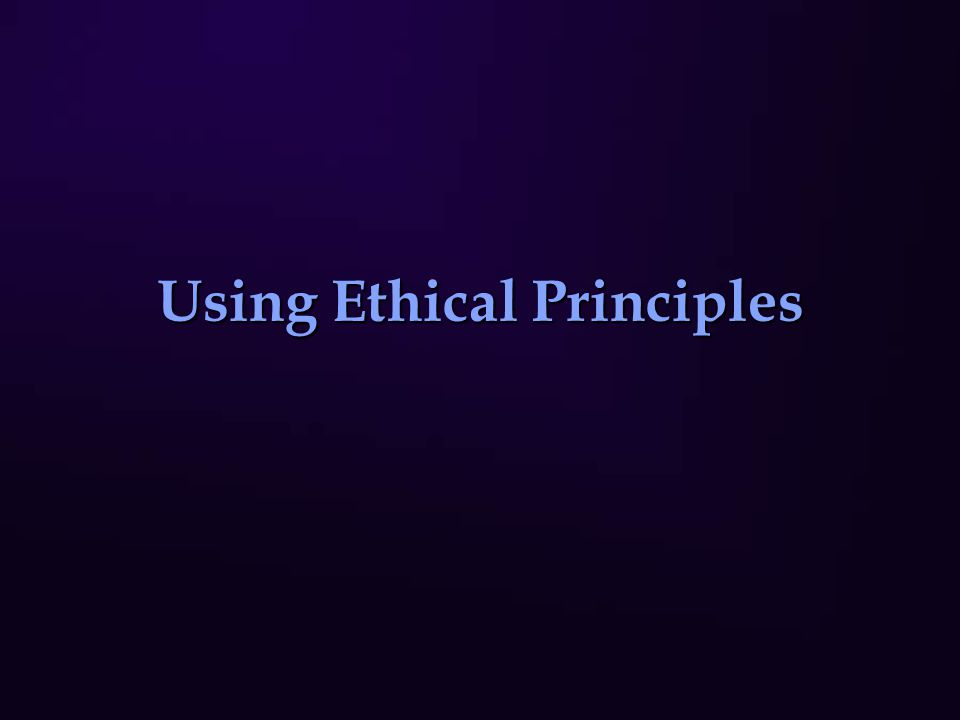 Using Ethical Principles