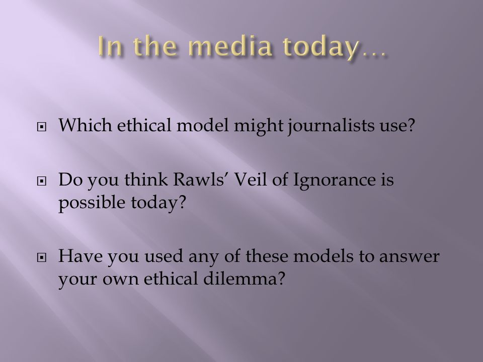  Which ethical model might journalists use.