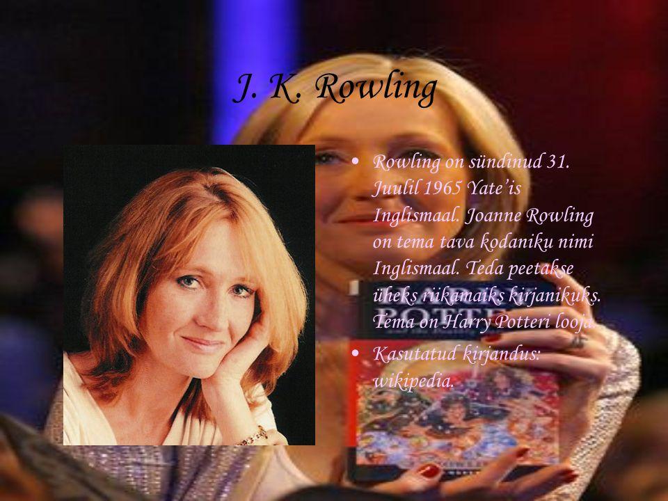 J.K. Rowling Rowling on sündinud 31. Juulil 1965 Yate'is Inglismaal.