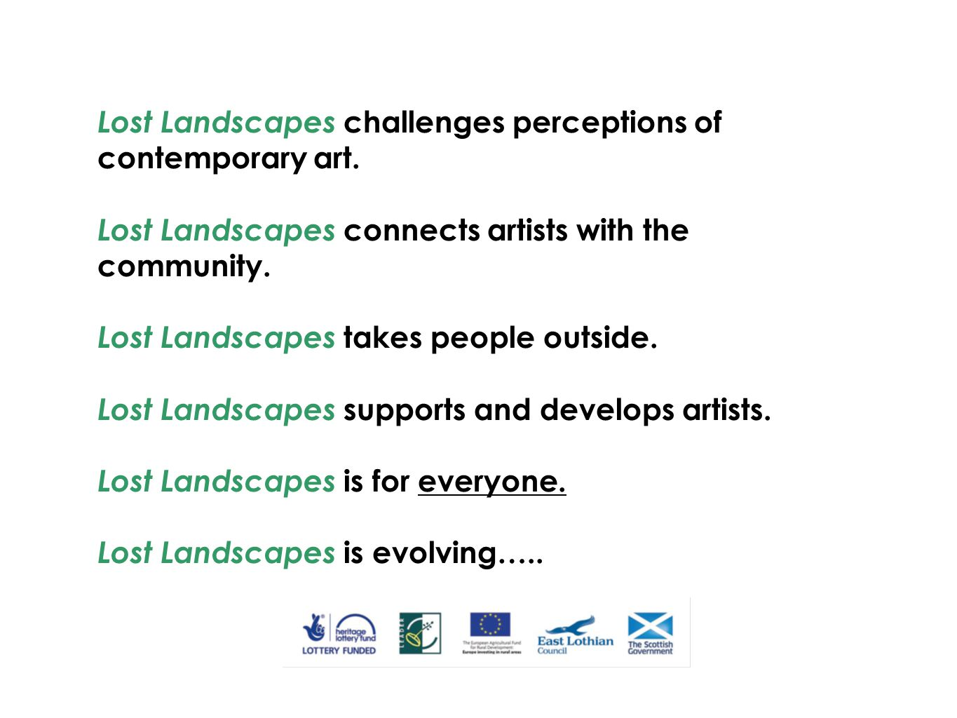 Lost Landscapes challenges perceptions of contemporary art. Lost Landscapes connects artists with the community. Lost Landscapes takes people outside.