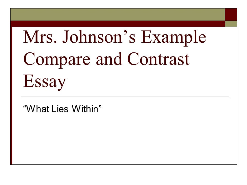 "Mrs. Johnson's Example Compare and Contrast Essay ""What Lies Within"""
