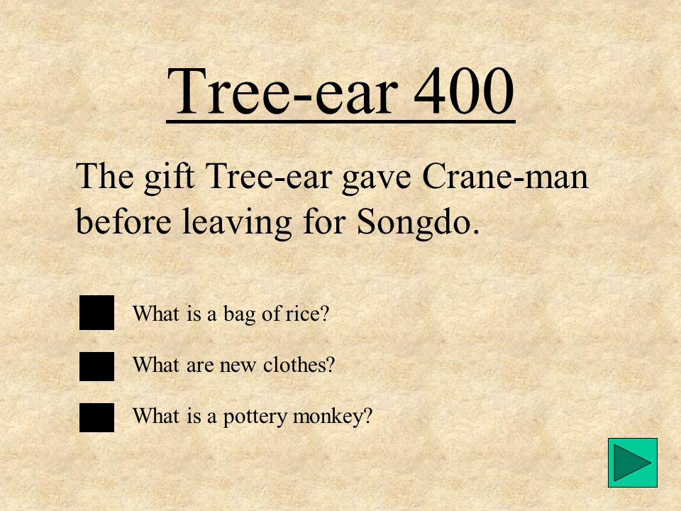 Tree-ear 300 Tree-ear would continue working for Potter Min. How did Tree-ear plan on keeping himself and Crane-man fed? What would make the other boy