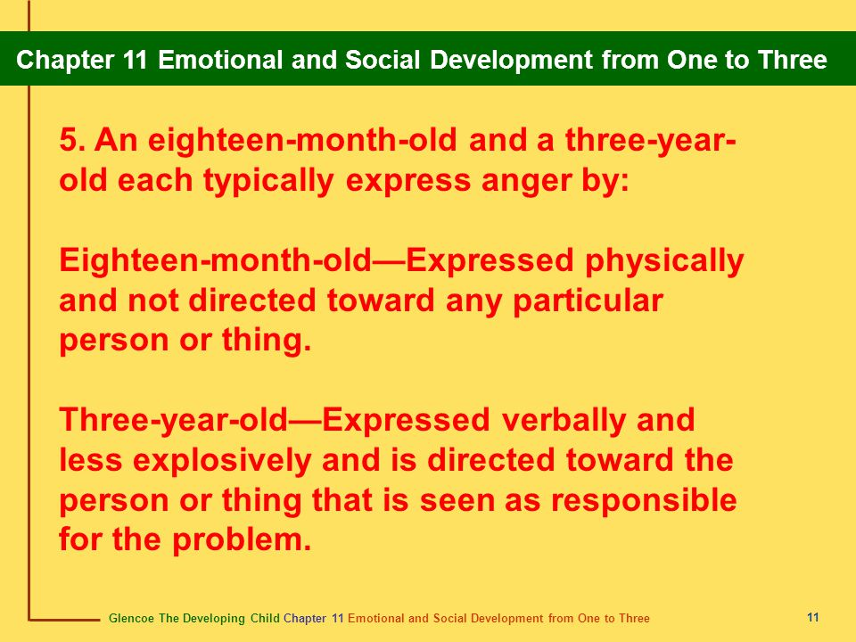 Glencoe The Developing Child Chapter 11 Emotional and Social Development from One to Three Chapter 11 Emotional and Social Development from One to Three 12 6.