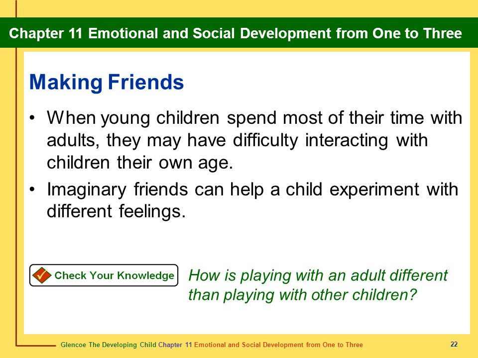 Glencoe The Developing Child Chapter 11 Emotional and Social Development from One to Three Chapter 11 Emotional and Social Development from One to Three 23 17.
