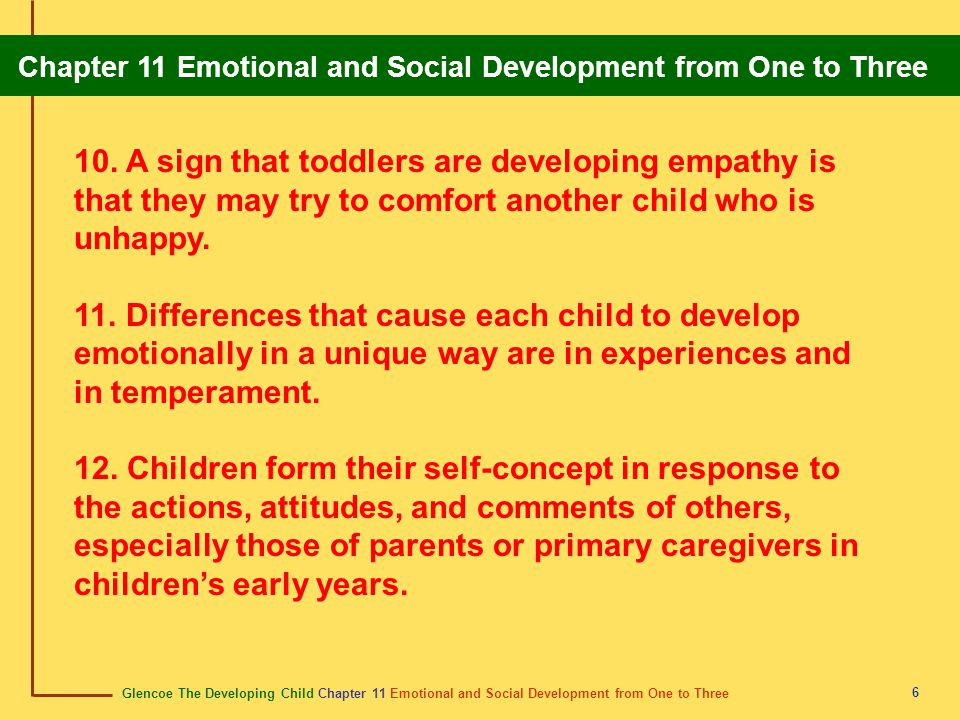 Glencoe The Developing Child Chapter 11 Emotional and Social Development from One to Three Chapter 11 Emotional and Social Development from One to Three 7 13.