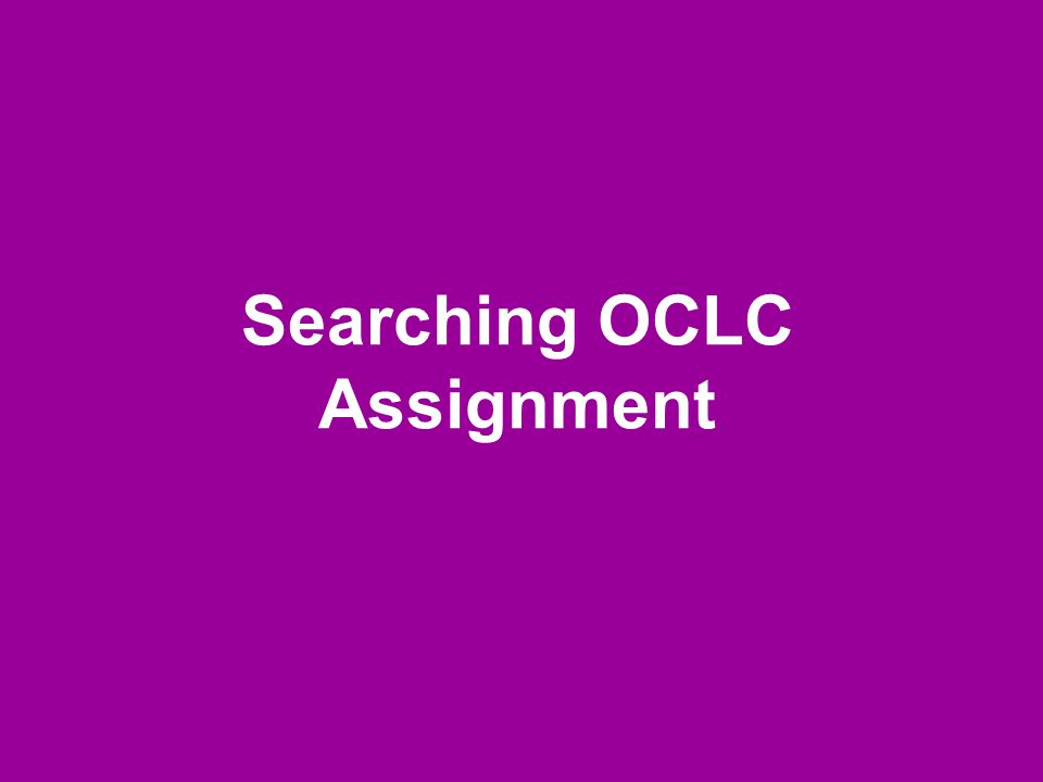 The assignment: 2.Write down the OCLC number