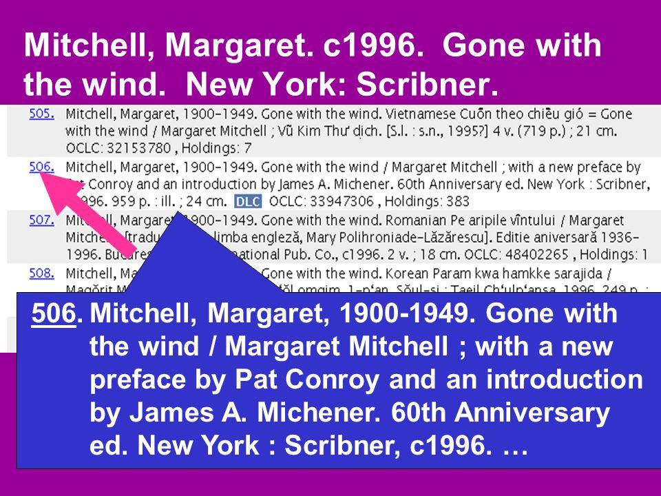 Mitchell, Margaret. 1996. Gone with the wind. New York: Scribner.