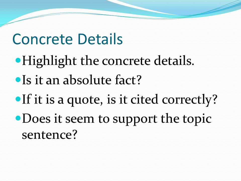 Concrete Details Highlight the concrete details. Is it an absolute fact.