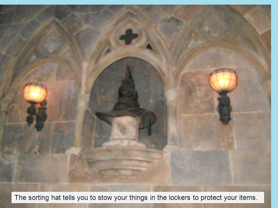 The sorting hat tells you to stow your things in the lockers to protect your items.