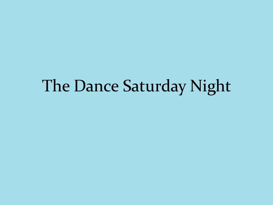 The Dance Saturday Night