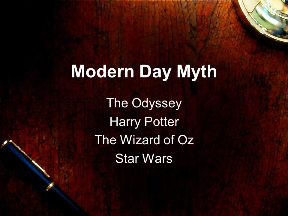 Modern Day Myth The Odyssey Harry Potter The Wizard of Oz Star Wars