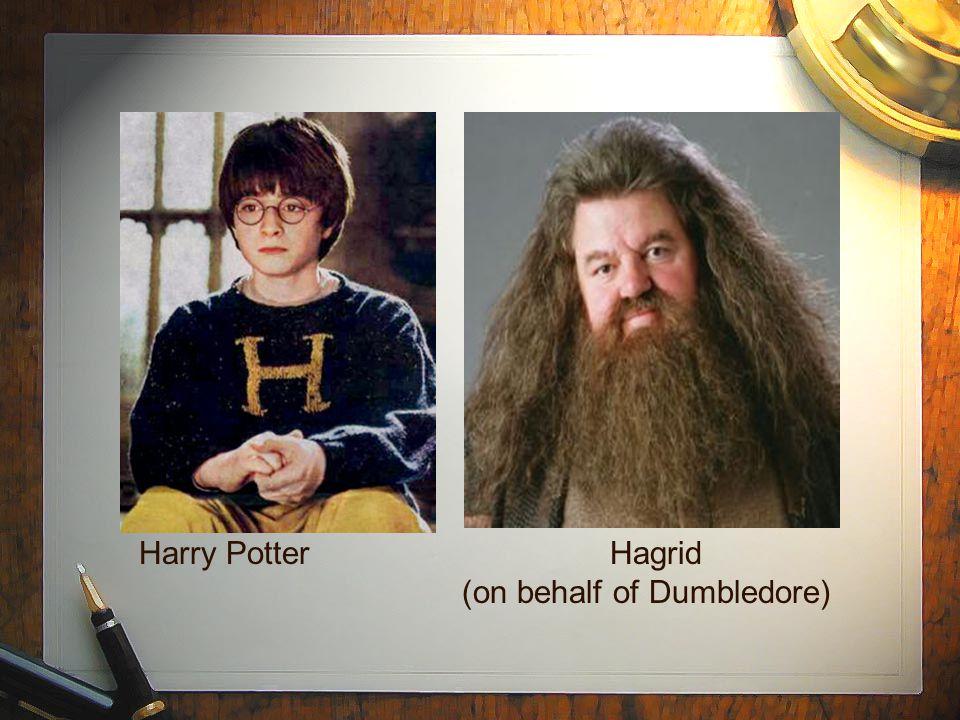Harry PotterHagrid (on behalf of Dumbledore)