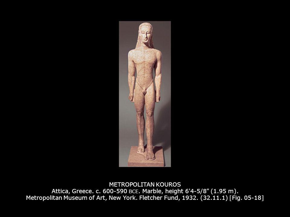 METROPOLITAN KOUROS Attica, Greece. c. 600-590 BCE. Marble, height 6'4-5/8