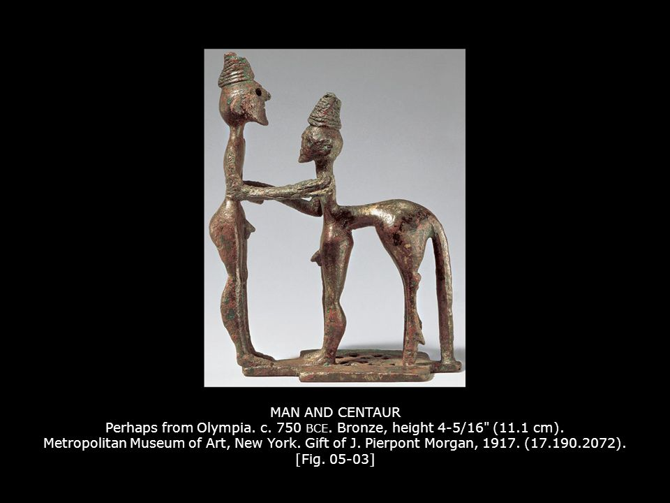 MAN AND CENTAUR Perhaps from Olympia.c. 750 BCE. Bronze, height 4-5/16 (11.1 cm).