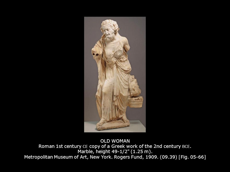 OLD WOMAN Roman 1st century CE copy of a Greek work of the 2nd century BCE.