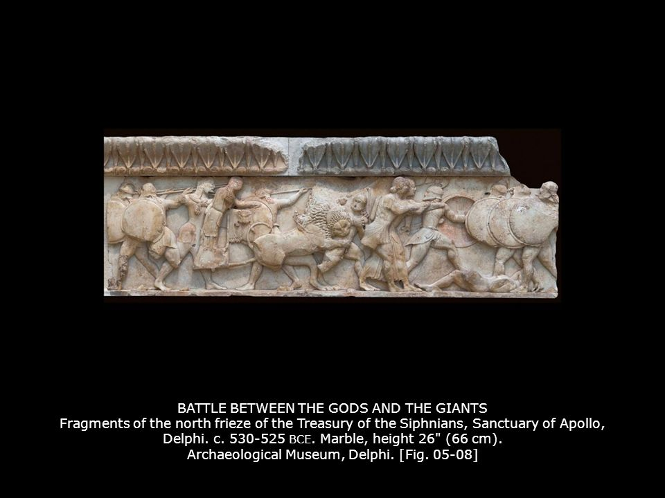 BATTLE BETWEEN THE GODS AND THE GIANTS Fragments of the north frieze of the Treasury of the Siphnians, Sanctuary of Apollo, Delphi.