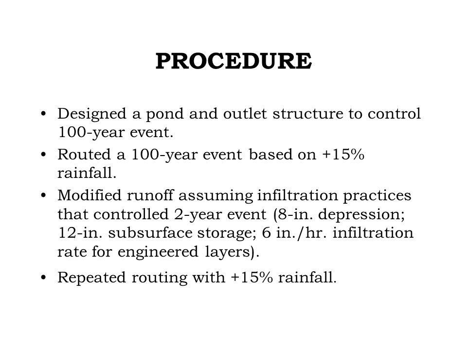 PROCEDURE Designed a pond and outlet structure to control 100-year event.