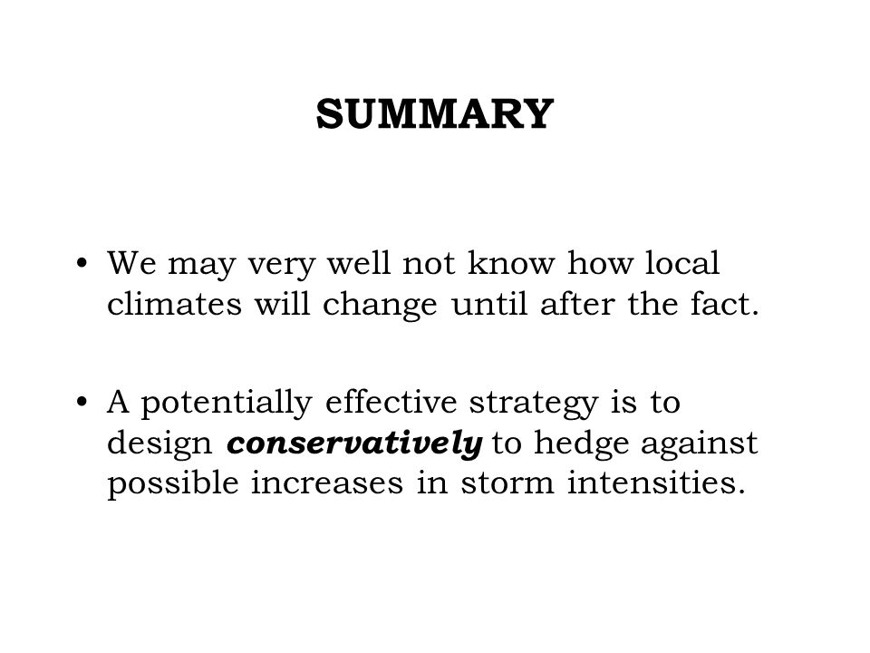SUMMARY We may very well not know how local climates will change until after the fact.
