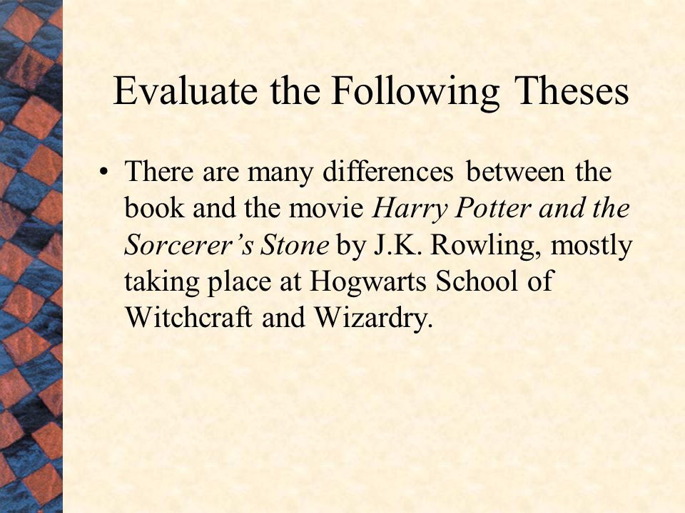 In the book, Harry Potter and the Sorcerer's Stone, there are many magical differenced in the movie, such as wands, potions, and leg lock curses.