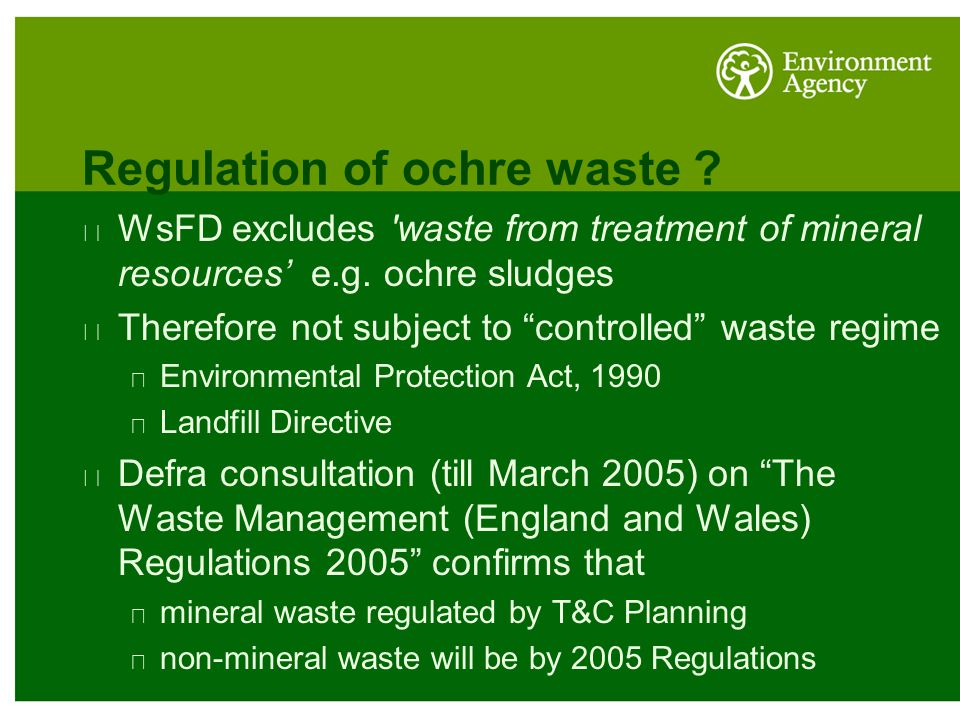 Mining Waste Directive Draft EU Mining Waste Directive covers: management of wastes from the extractive industry from the prospecting, extraction, treatment and storage of mineral resources and the working of quarries.