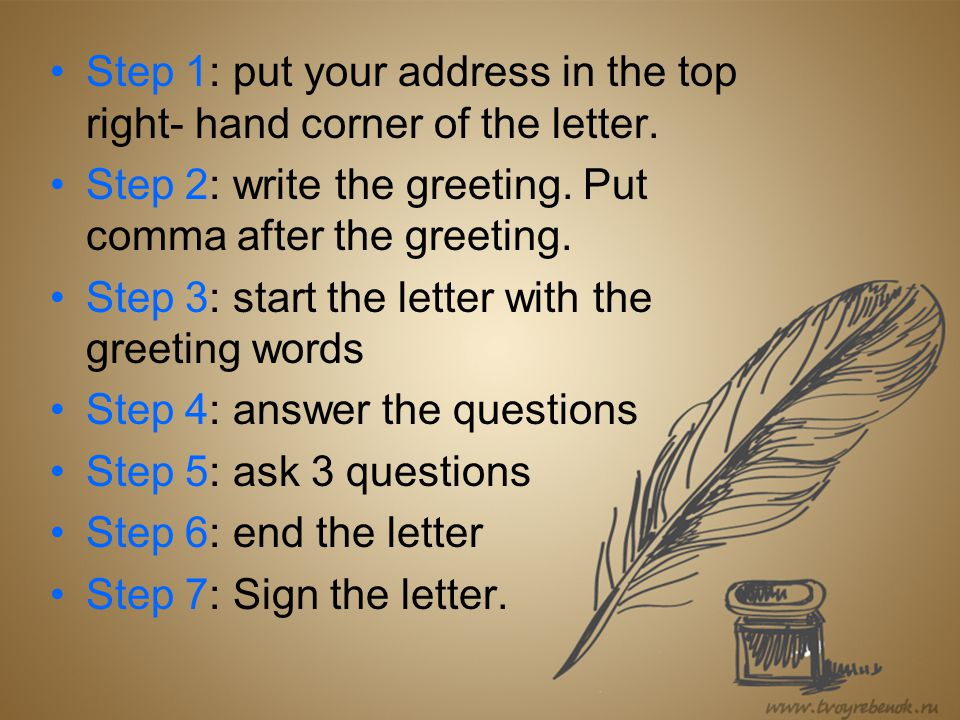 Step 1: put your address in the top right- hand corner of the letter.