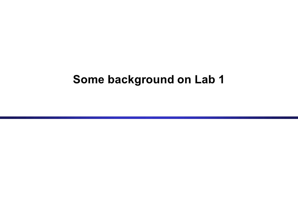 Some background on Lab 1