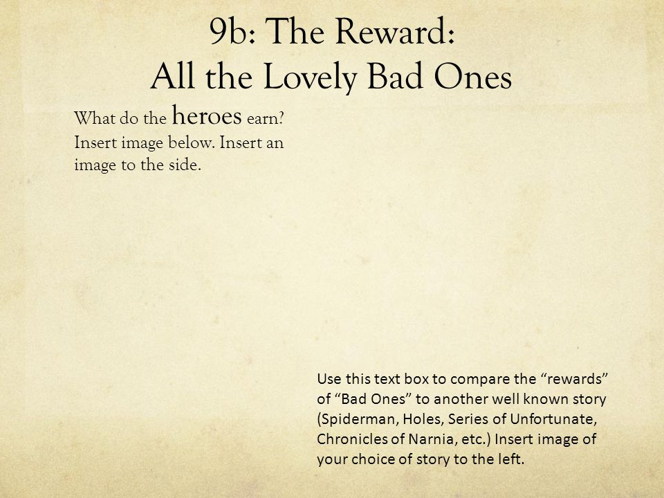 9b: The Reward: All the Lovely Bad Ones What do the heroes earn.