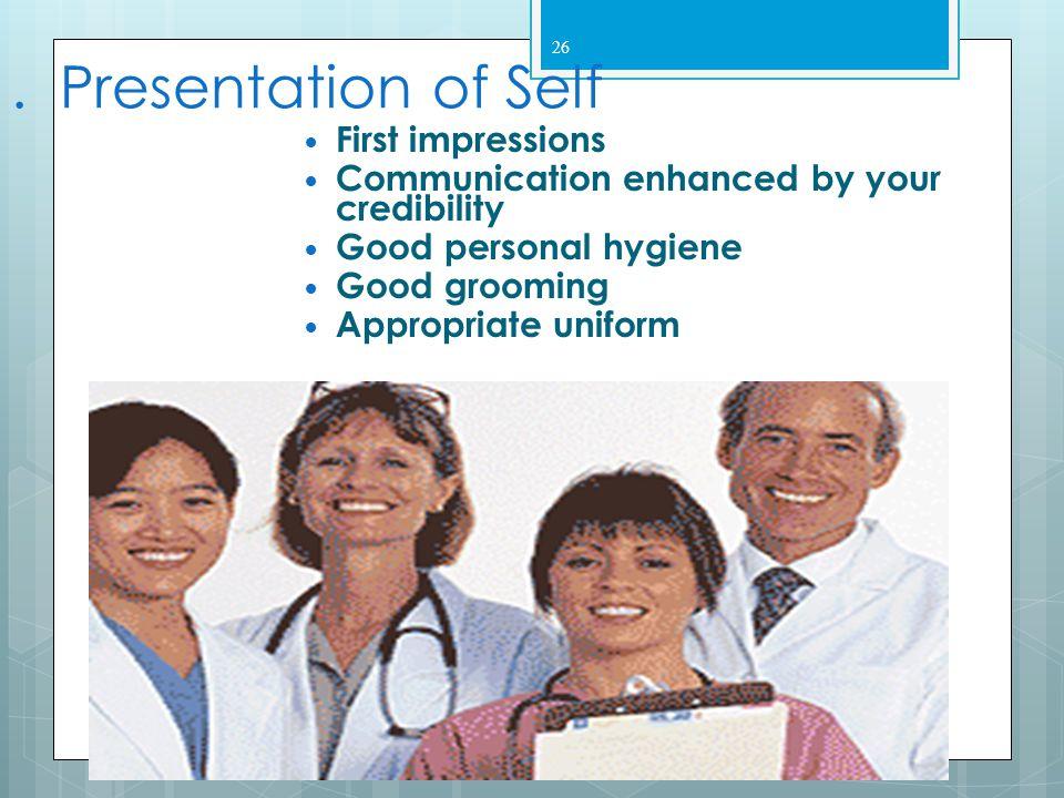 25 Presentation of Self  Breath and depth of knowledge  Flexibility  Enthusiasm  Sincerity  Self perception