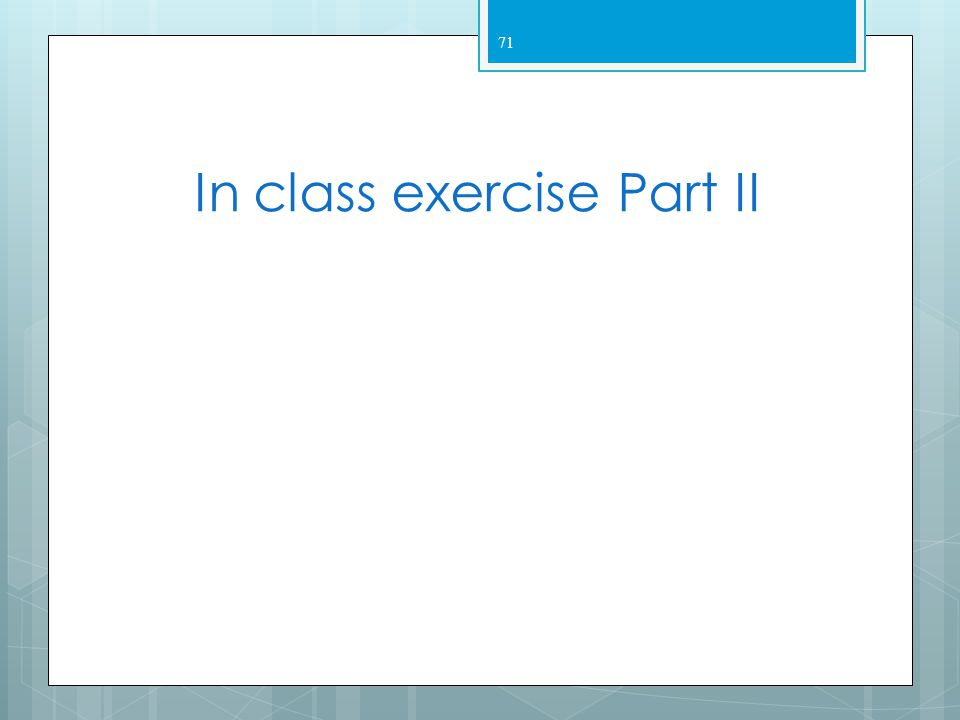 Class exercise #1 70