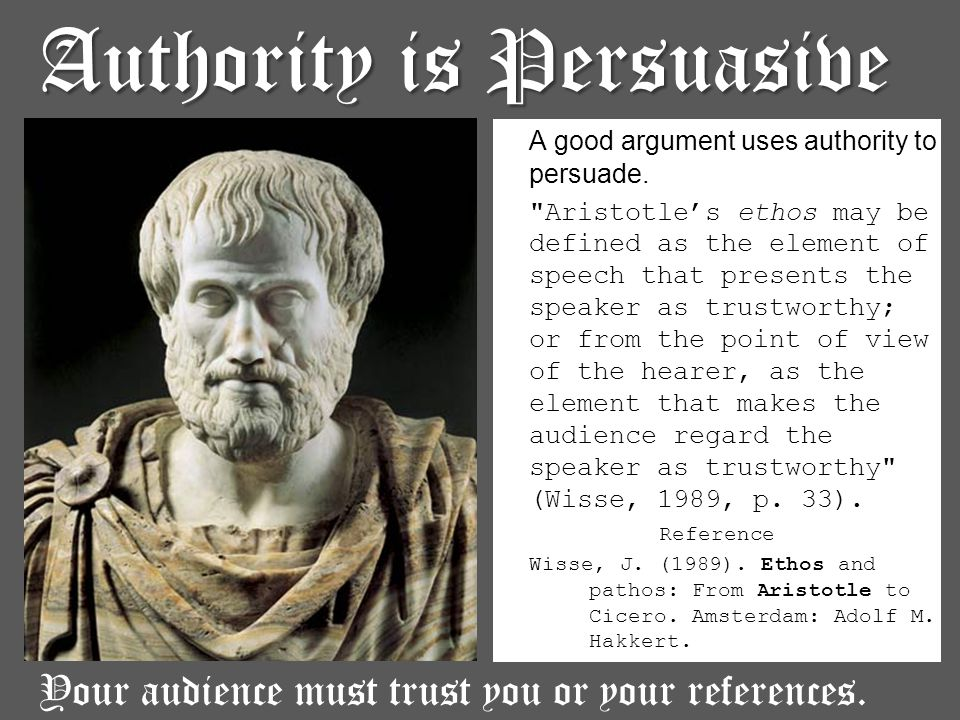 A good argument uses authority to persuade.