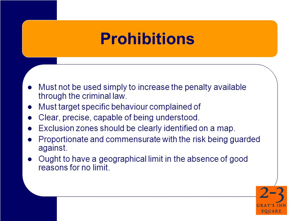 Prohibitions which mirror the criminal law R (on the application of Christopher Rabess) v The Commissioner of Police for the Metropolis [2007] EWHC 208 At paragraph 35 Dobbs J said: 'although the terms mirror the criminal law to a certain extent… they do not fully mirror the law and indeed have added value.