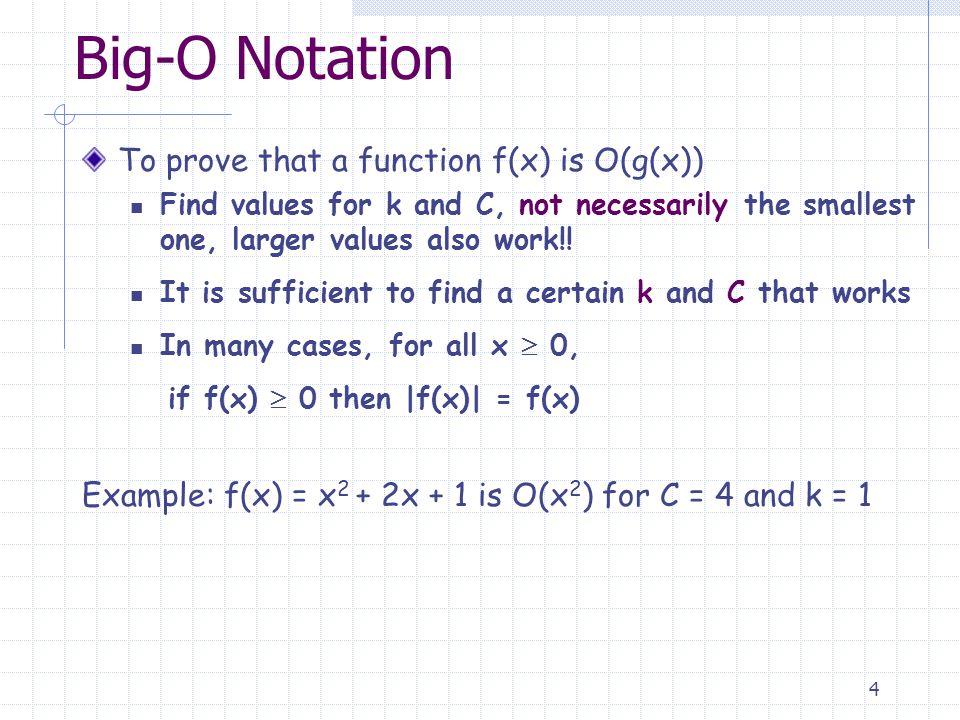 5 Big-O Notation Show that f(x) = x 2 + 2x + 1 is O(x 2 ).