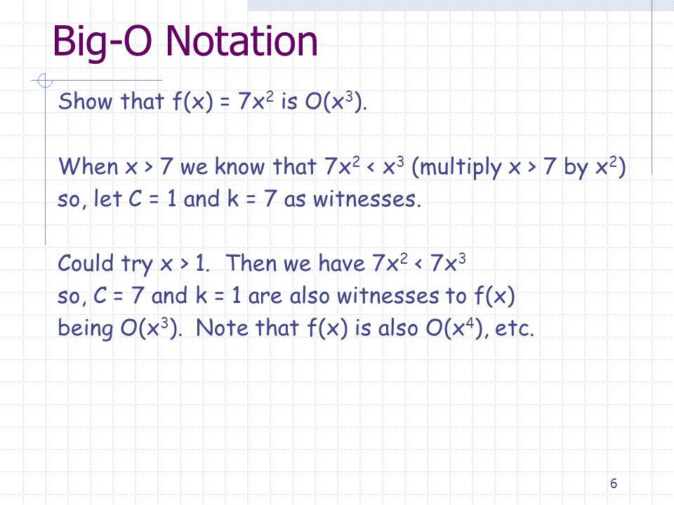 7 Big-O Notation Show that f(n) = n 2 is not O(n).