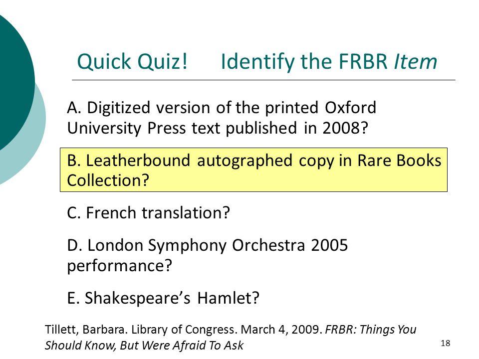 18 Quick Quiz!Identify the FRBR Item A.