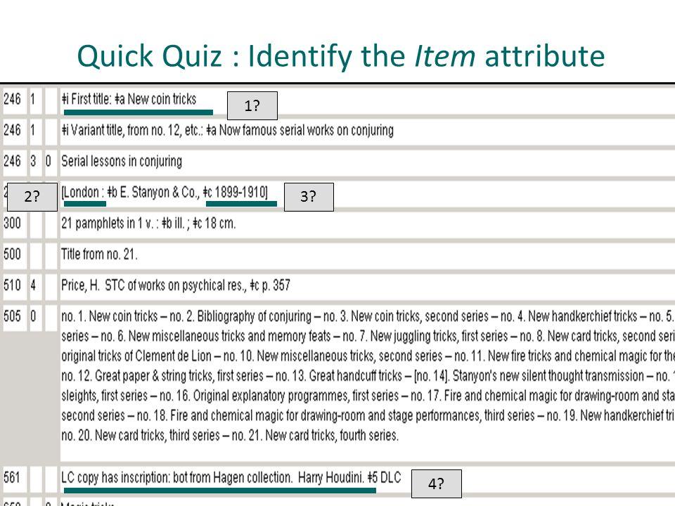 Quick Quiz : Identify the Item attribute 1 2 3 4