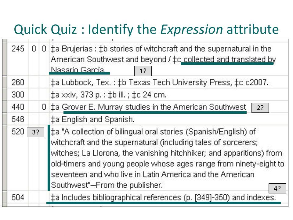 Quick Quiz : Identify the Expression attribute 1 2 3 4