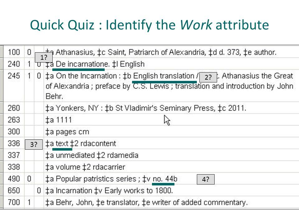 Quick Quiz : Identify the Work attribute 1 2 3 4
