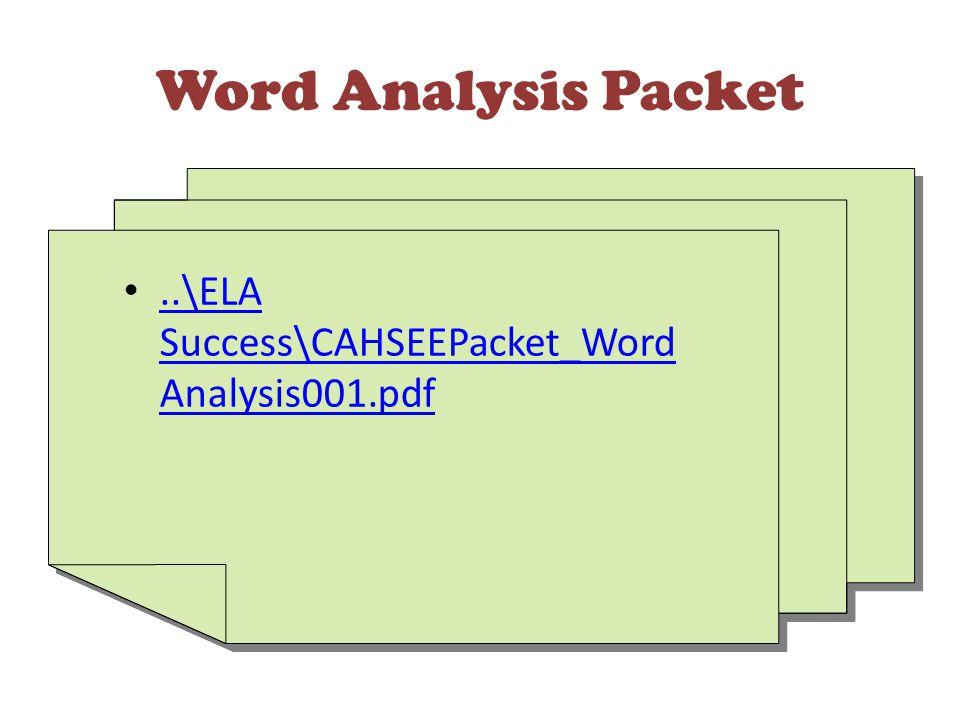 Word Analysis Packet..\ELA Success\CAHSEEPacket_Word Analysis001.pdf..\ELA Success\CAHSEEPacket_Word Analysis001.pdf..\ELA Success\CAHSEEPacket_Word Analysis001.pdf..\ELA Success\CAHSEEPacket_Word Analysis001.pdf