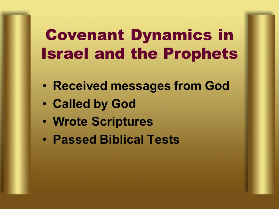 Received messages from God Called by God Wrote Scriptures Passed Biblical Tests