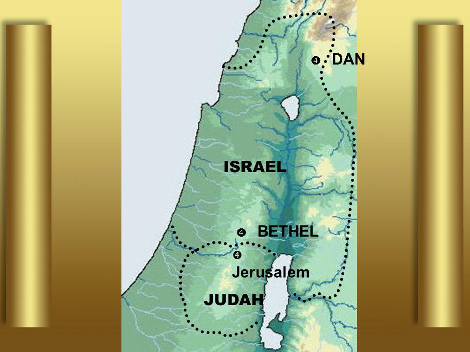  Jerusalem ISRAEL JUDAH  BETHEL  DAN